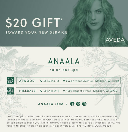 $20 Gift toward your new service at Anaala Salon and Spa.